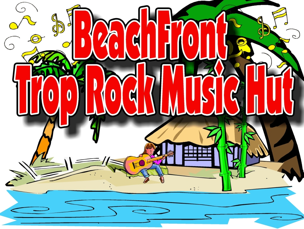 CLICK HERE TO GO TO THE TROP ROCK MUSIC HUT